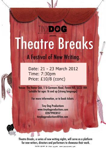 Theatre Breaks March 2012 - Tiny Dog Productions
